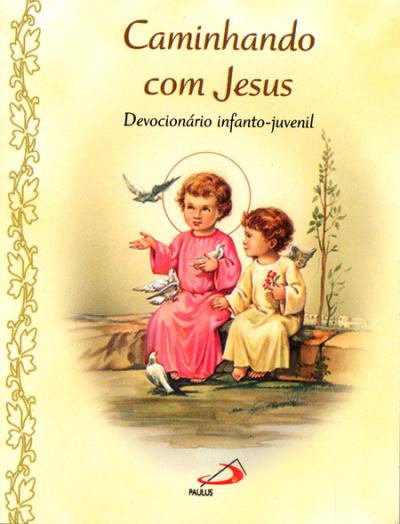 CAMINHANDO COM JESUS - DEVOCIONÁRIO INFANTO-JUVENIL