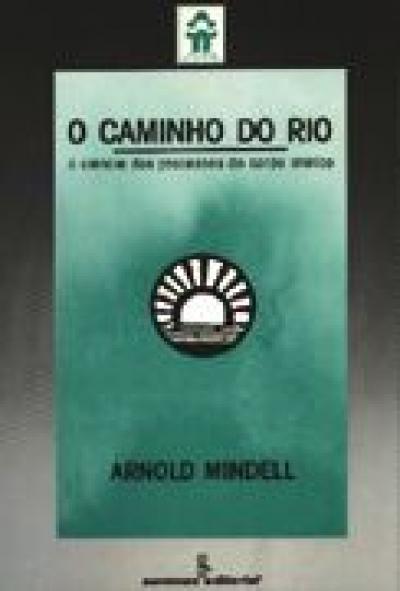 CAMINHO DO RIO, O - A CIÊNCIA DOS PROCESSOS DO CORPO ONÍRICO