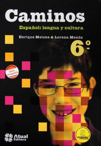 CAMINOS ESPAÑOL - 6º ANO - LENGUA Y CULTURA