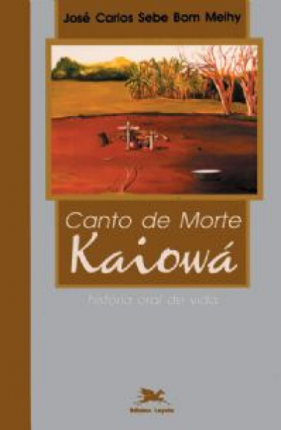Canto de morte Kaiowa - História oral de vida - Temas e Perspectivas
