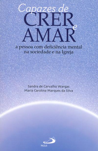 CAPAZES DE CRER E AMAR