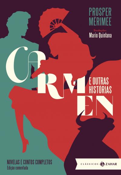 CARMEN E OUTRAS HISTORIAS: EDICAO COMENTADA - NOVELAS E CONTOS COMPLETOS