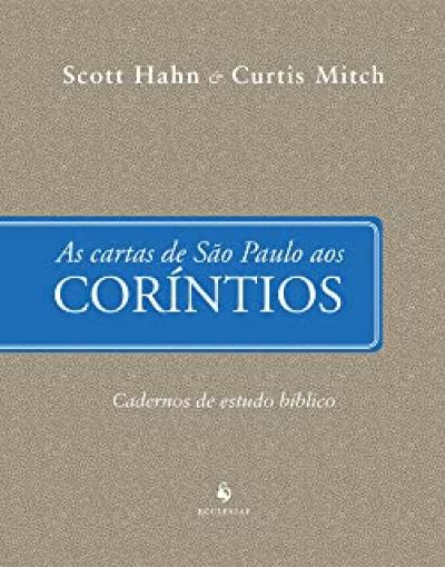 CARTAS DE SÃO PAULO AOS CORÍNTIOS, AS - CADERNOS DE ESTUDO BÍBLICO