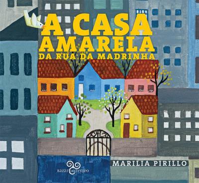 CASA AMARELA DA RUA DA MADRINHA, A