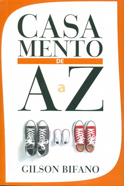 CASAMENTO DE A A Z