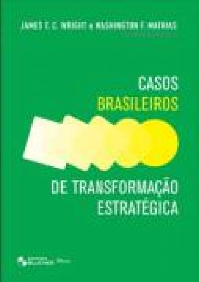 CASOS BRASILEIROS DE TRANSFORMACAO ESTRATEGICA