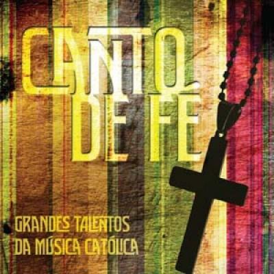 CD CANTO DE FE - GRANDES TALENTOS DA MUSICA CATOLICA - 1ª