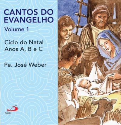 CD CANTOS DO EVANGELHO - VOLUME 1 - CICLO DO NATAL