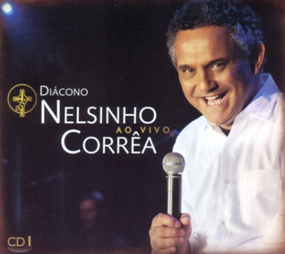 CD DIACONO NELSINHO CORREA AO VIVO I
