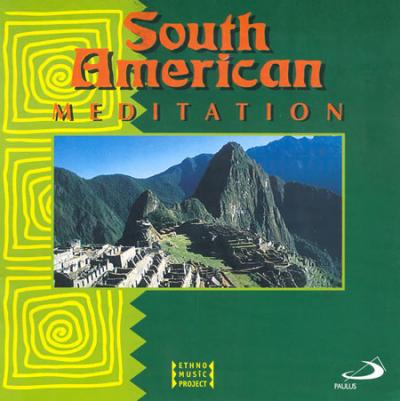 CD SOUTH AMERICAN MEDITATION