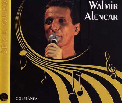 CD WALMIR ALENCAR - COLETANEA SERIE OURO