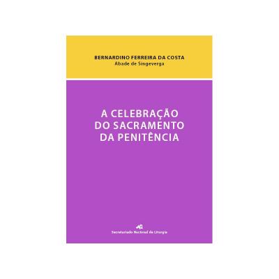 CELEBRAÇÃO DO SACRAMENTO DA PENITÊNCIA, A