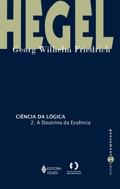 CIÊNCIA DA LÓGICA - 2. A DOUTRINA DA ESSÊNCIA