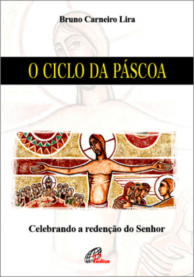 CLICLO DE PASCOA, O - CELEBRANDO A REDENCAO DO SENHOR