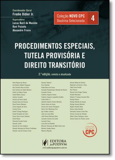 COLEÇÃO NOVO CPC - DOUTRINA SELECIONADA - V.4 - PROCEDIMENTOS ESPECIAIS, TUTELA PROVISÓRIA E DIREITO TRANSITÓRIO - 2A EDIÇÃO
