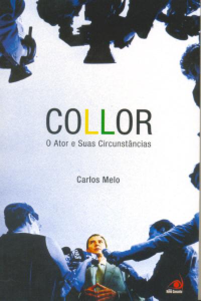 COLLOR - O ATOR E SUAS CIRCUNSTANCIAS