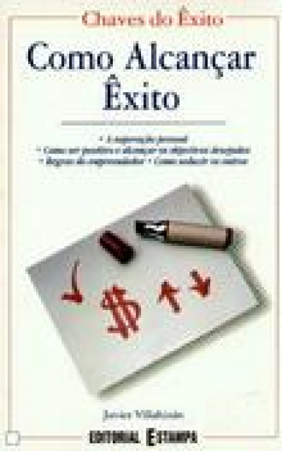 COMO ALCANCAR EXITO - A SUPERACAO PESSOAL COMO SER...