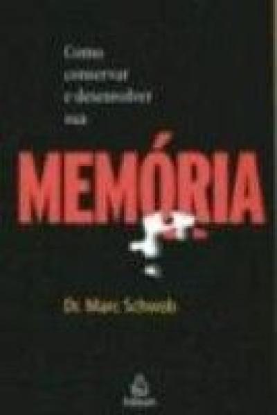 COMO CONSERVAR E DESENVOLVER SUA MEMORIA - 1
