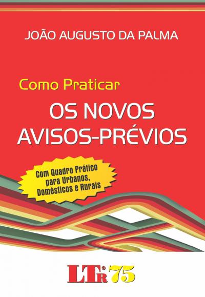 COMO PRATICAR OS NOVOS AVISOS-PREVIOS - COM QUADRO PRATICO PARA URBANOS, DO - 1