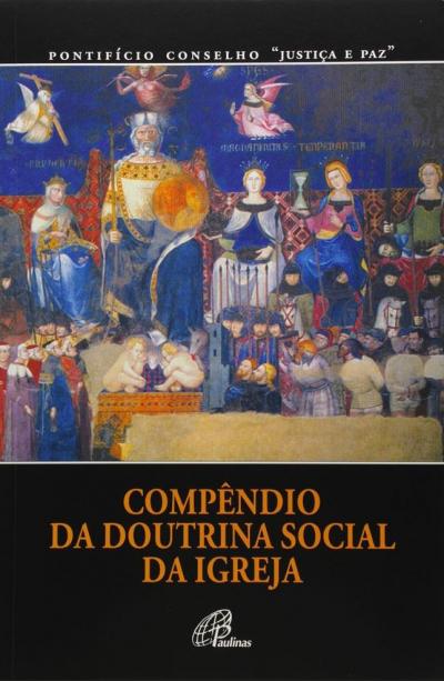 COMPENDIO DA DOUTRINA SOCIAL DA IGREJA - PONTIFICIO CONSELHO