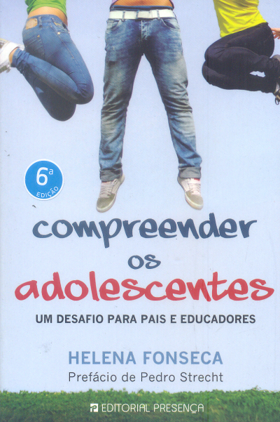 COMPREENDER OS ADOLESCENTES - UM DESAFIO PARA PAIS...