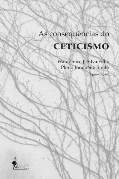 CONSEQUÊNCIAS DO CETICISMO, AS