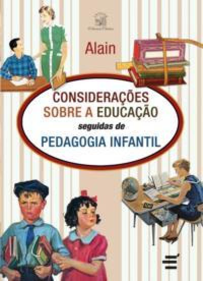 CONSIDERAÇÕES SOBRE A EDUCAÇÃO SEGUIDAS DE PEDAGOGIA INFANTIL