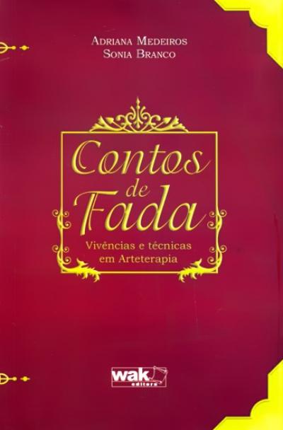 CONTOS DE FADA - VIVENCIAS E TECNICAS EM ARTETERAPIA