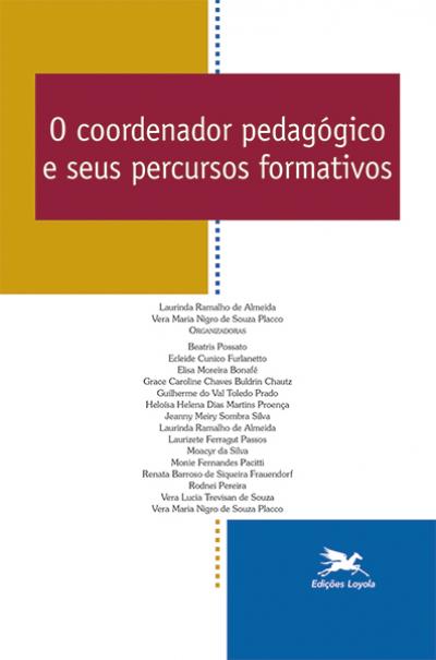 COORDENADOR PEDAGÓGICO E SEUS PERCURSOS FORMATIVOS, O