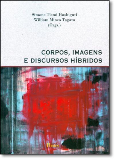CORPOS IMAGENS E DISCURSOS HIBRIDOS