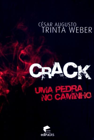 CRACK - UMA PEDRA NO CAMINHO