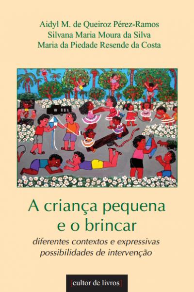 CRIANÇA PEQUENA E O BRINCAR, A