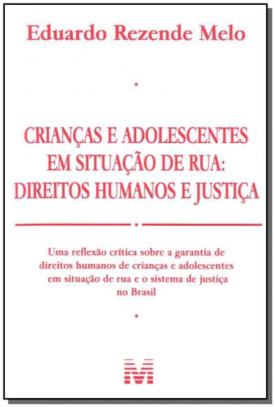 CRIANÇAS E ADOLESCENTES EM SITUAÇÃO DE RUA - 1 ED./2011