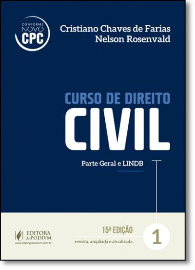 CURSO DE DIREITO CIVIL - V.1 - PARTE GERAL E LINDB 2017 - 15A EDIÇÃO - CONFORME NOVO CPC