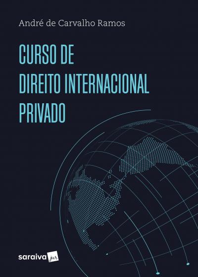 CURSO DE DIREITO INTERNACIONAL PRIVADO - 1ª EDIÇÃO DE 2017