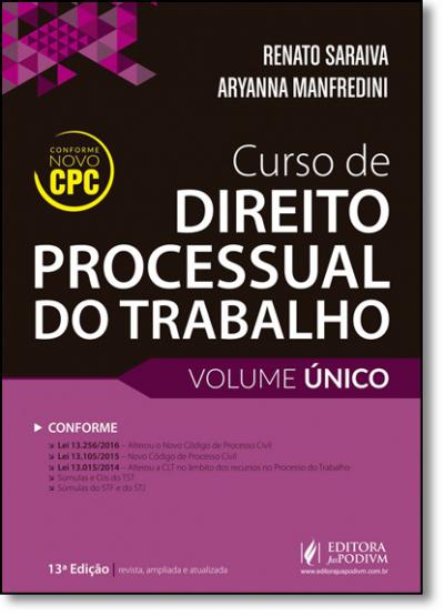 CURSO DE DIREITO PROCESSUAL DO TRABALHO - CONFORME O NOVO CPC (2016)