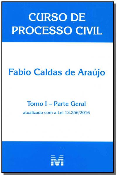 CURSO DE PROCESSO CIVIL - TOMO I - PARTE GERAL - 1 ED./2016