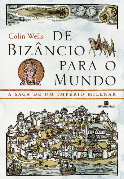 DE BIZANCIO PARA O MUNDO -  A SAGA DE UM IMPERIO MILENAR