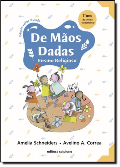 DE MÃOS DADAS - ENSINO RELIGIOSO - 1º ANO DO ENSINO FUNDAMENTAL