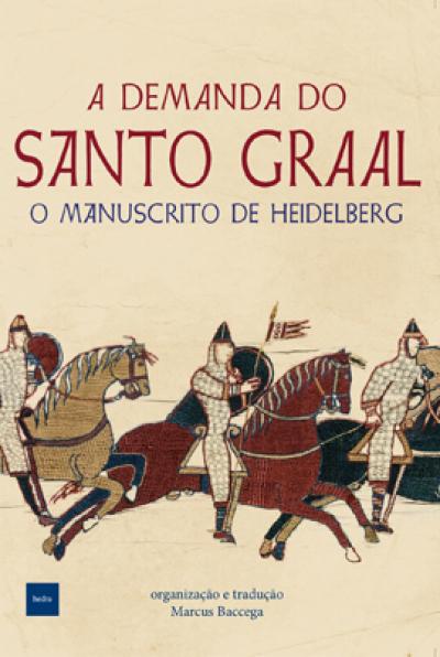 DEMANDA DO SANTO GRAAL, A - A MANUSCRITA DE HEIDELBERG