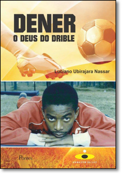 DENER O DEUS DO DRIBLE