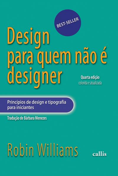 DESIGN PARA QUEM NÃO É DESIGNER - PRINCÍPIOS DE DESIGN E TIPOGRAFIA PARA INICIANTES