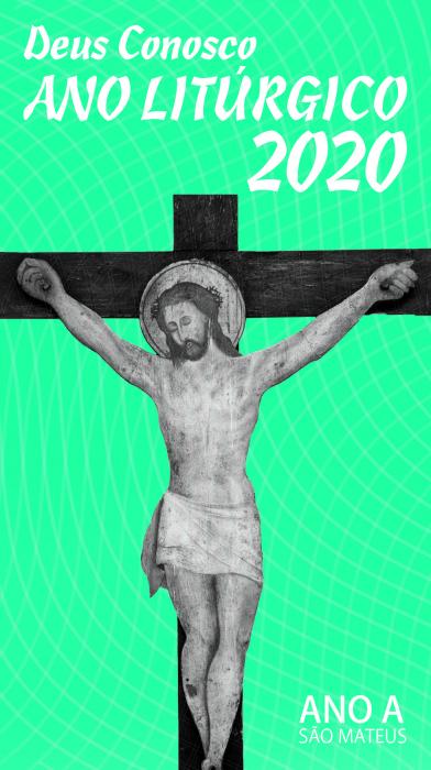 DEUS CONOSCO ANO LITÚRGICO 2020 - ANO A