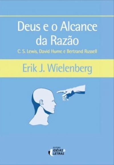 DEUS E O ALCANCE DA RAZAO - COL.SUBJETIVIDADE CONTEMPORANEA