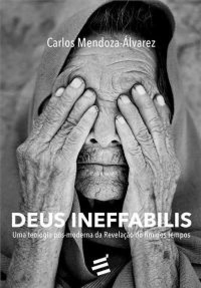 DEUS INEFFABILIS - UMA TEOLOGIA PÓS MODERNA DA REVELAÇÃO DO FIM DOS TEMPOS