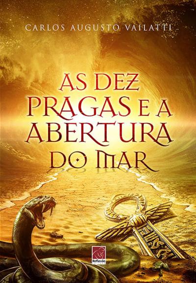 DEZ PRAGAS E A ABERTURA DO MAR, AS