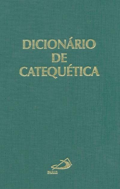 DICIONÁRIO DE CATEQUÉTICA