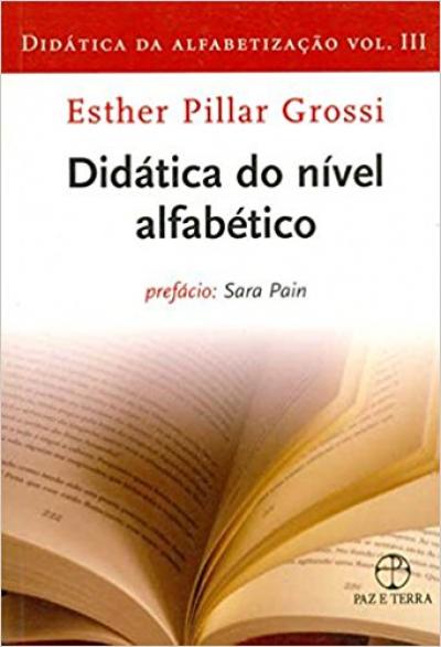 DIDATICA DA ALFABETIZACAO 3  -  DIDATICA DA ALFABETIZACAO