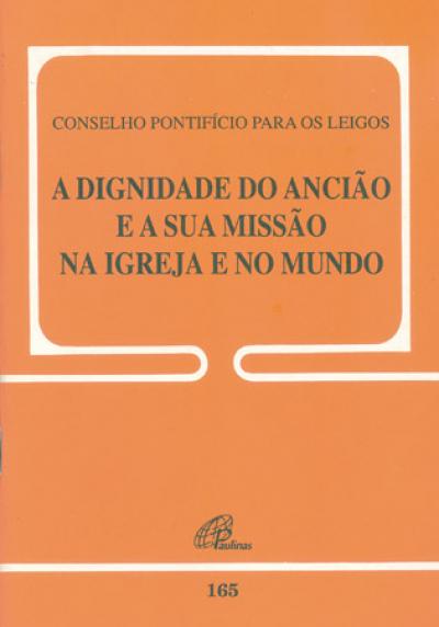 DIGNIDADE DO ANCIAO E A SUA MISSAO NA IGREJA E NO MUNDO, A - 165 - 1ª