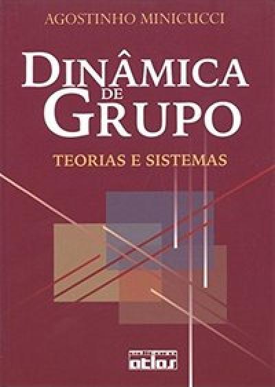 DINÂMICA DE GRUPO: TEORIAS E SISTEMAS